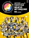【Blu-ray】THE IDOLM@STER MILLION LIVE! 3rd LIVE TOUR BELIEVE MY DRE@M!! 02@SENDAIの画像