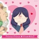 【主題歌】TV 私がモテてどうすんだ OP「Prince × Prince」/From4to7 (CV.小野友樹・河本啓祐・松岡禎丞・島﨑信長) 初回限定盤の画像