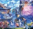 【サウンドトラック】ゲーム ANOTHER EDEN ORIGINAL SOUNDTRACK3 COMPLETE EDITIONの画像