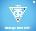 """【マキシシングル】Trignal 5th Anniversary Live""""SMILE PARTY""""会場オリジナルCD/Message from LIVE!!の画像"""