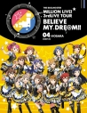 【Blu-ray】THE IDOLM@STER MILLION LIVE! 3rd LIVE TOUR BELIEVE MY DRE@M!! 04@OSAKA DAY2の画像