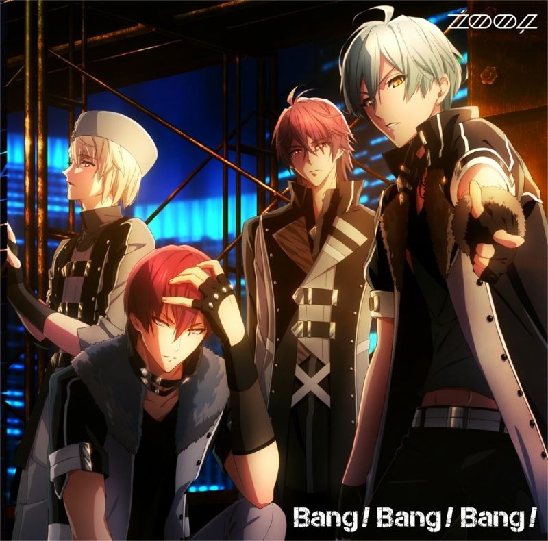 【キャラクターソング】アプリゲーム アイドリッシュセブン ZOOL「Bang!Bang!Bang!」