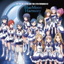 【キャラクターソング】THE IDOLM@STER LIVE THE@TER FORWARD 02 BlueMoon Harmonyの画像