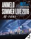 【Blu-ray】Animelo Summer Live 2016 刻-TOKI-8.27の画像