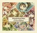 【キャラクターソング】Wonderland Wars Cast Songの画像